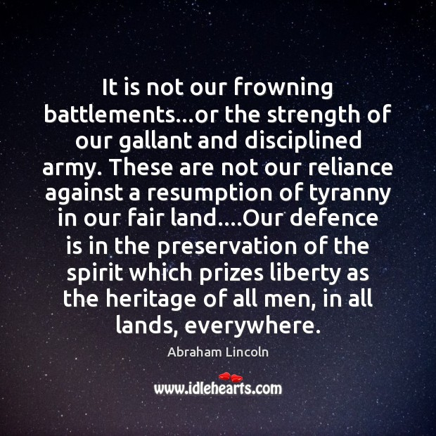 Image, It is not our frowning battlements…or the strength of our gallant