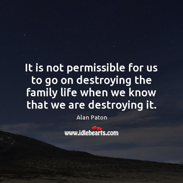 Image, It is not permissible for us to go on destroying the family