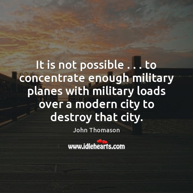 Image, It is not possible . . . to concentrate enough military planes with military loads