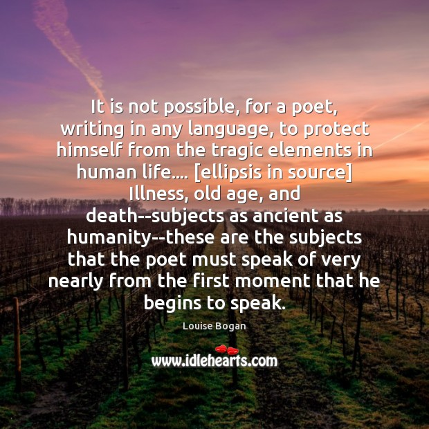 It is not possible, for a poet, writing in any language, to Louise Bogan Picture Quote