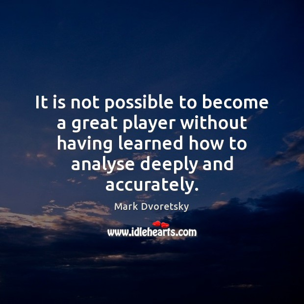 Image, It is not possible to become a great player without having learned