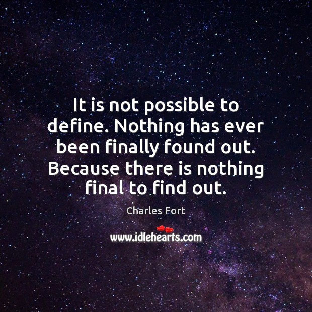 Image, It is not possible to define. Nothing has ever been finally found