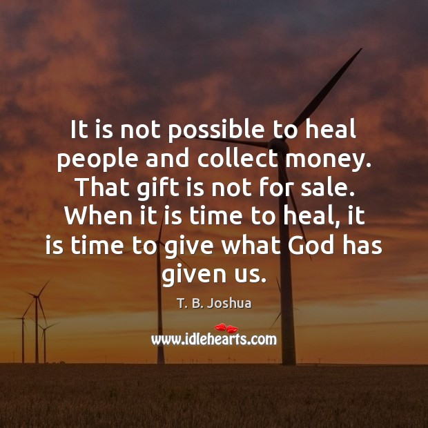 It is not possible to heal people and collect money. That gift Image