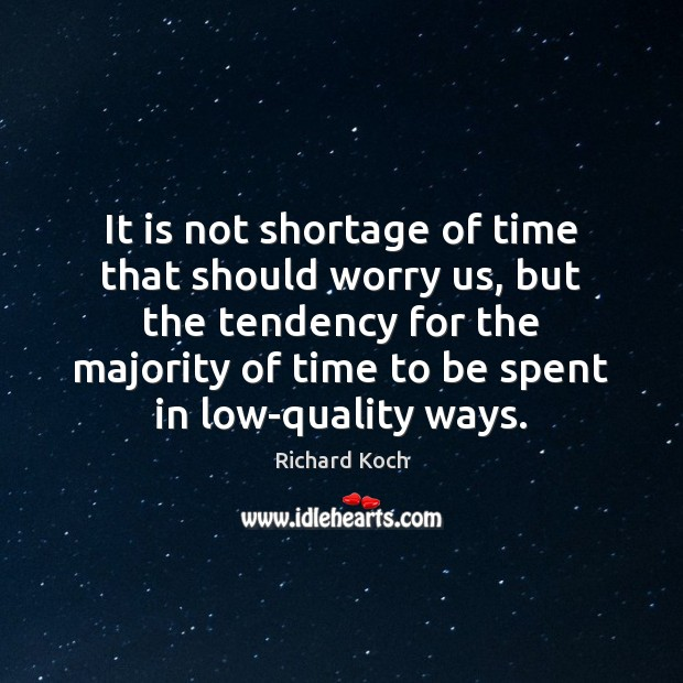 Image, It is not shortage of time that should worry us, but the
