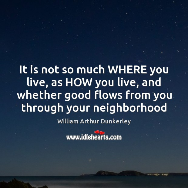 It is not so much WHERE you live, as HOW you live, Image