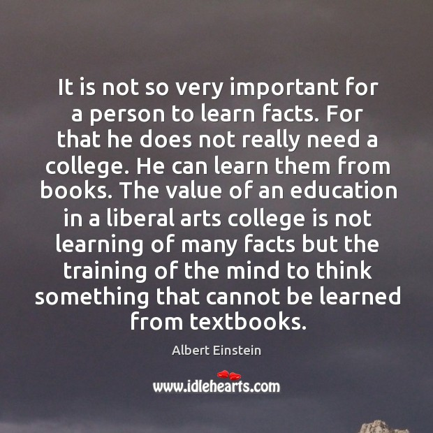 It is not so very important for a person to learn facts. College Quotes Image