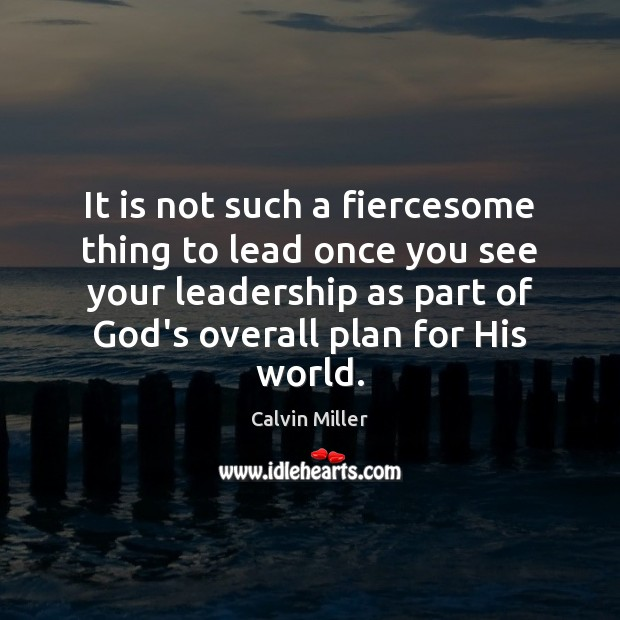 Image, It is not such a fiercesome thing to lead once you see