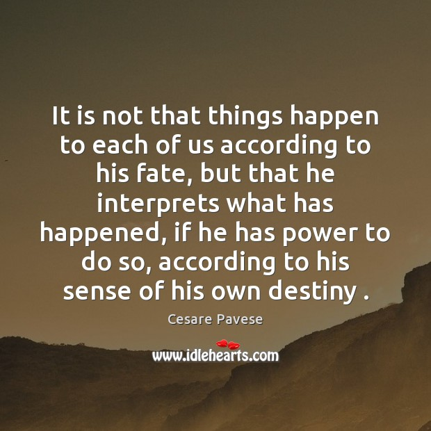 It is not that things happen to each of us according to Cesare Pavese Picture Quote