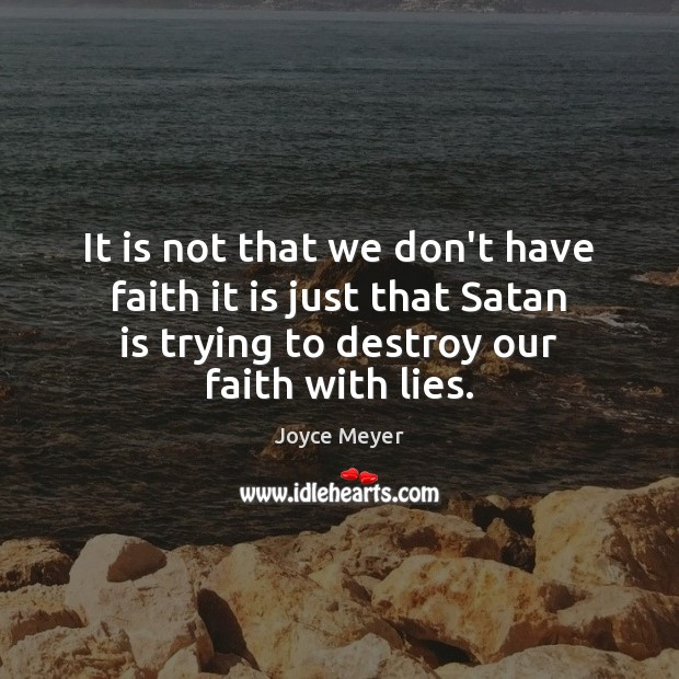 Image, It is not that we don't have faith it is just that