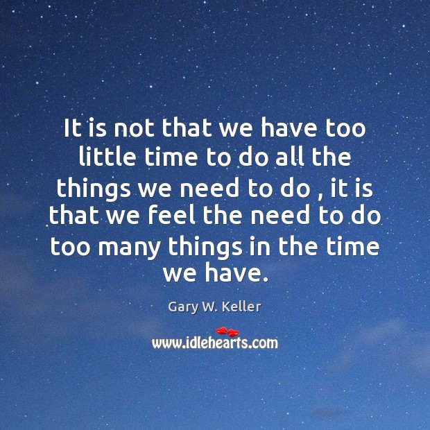 Image, It is not that we have too little time to do all