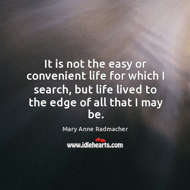 It is not the easy or convenient life for which I search, Image