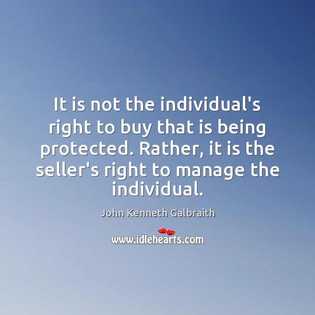 It is not the individual's right to buy that is being protected. Image