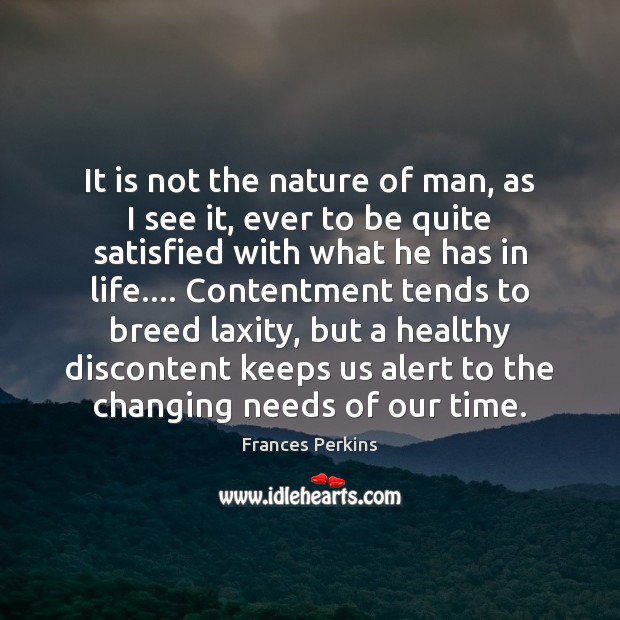 It is not the nature of man, as I see it, ever Image