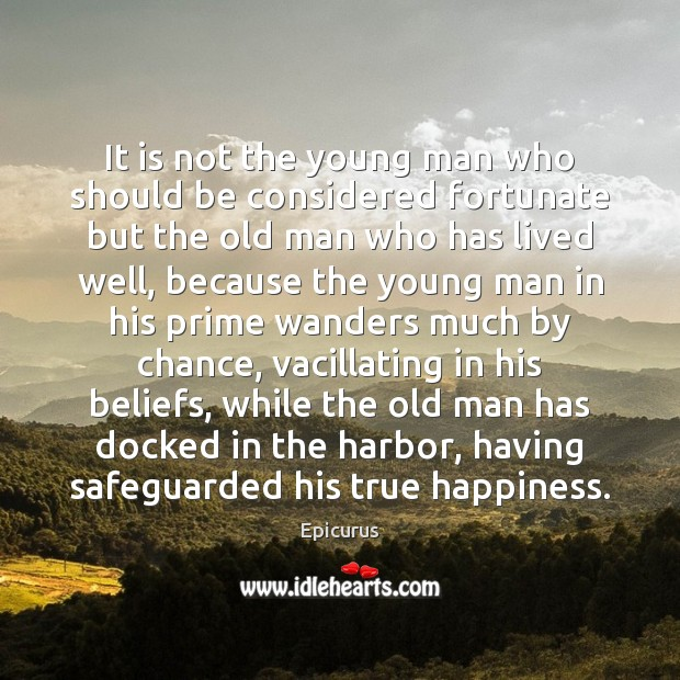 It is not the young man who should be considered fortunate but Chance Quotes Image