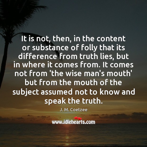 It is not, then, in the content or substance of folly that Image
