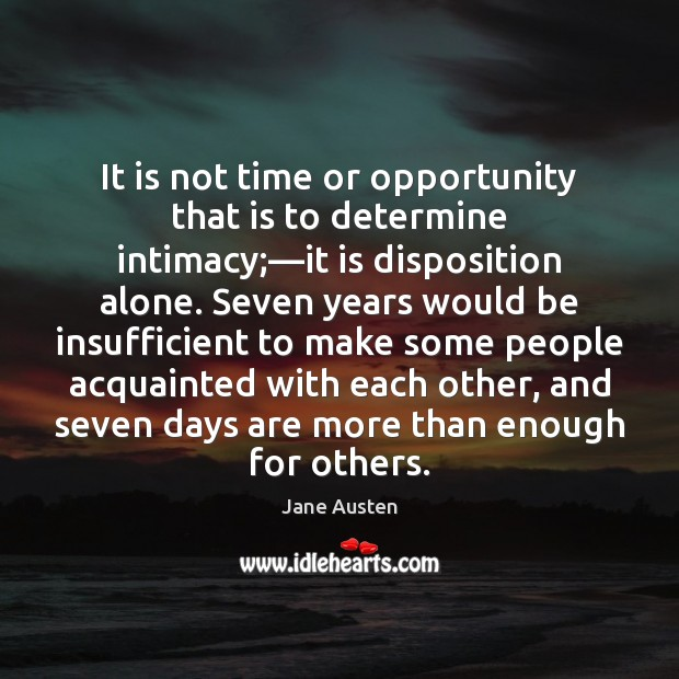 It is not time or opportunity that is to determine intimacy;—it Image