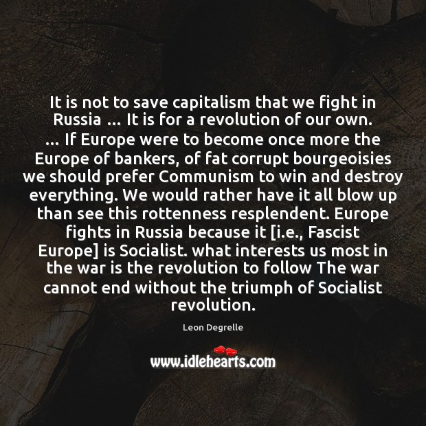 It is not to save capitalism that we fight in Russia … It Image