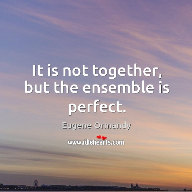 It is not together, but the ensemble is perfect. Image