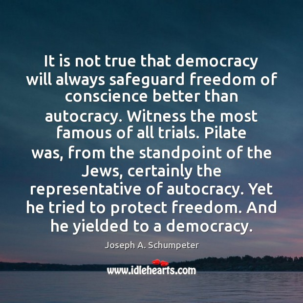 Image, It is not true that democracy will always safeguard freedom of conscience