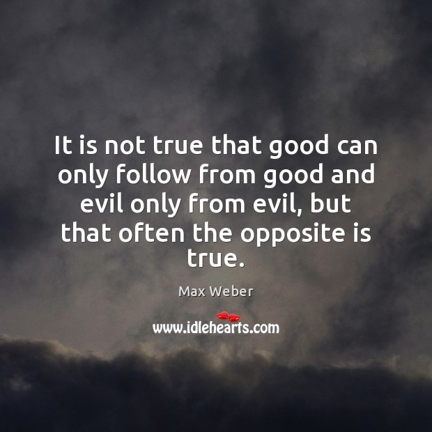 Image, It is not true that good can only follow from good and