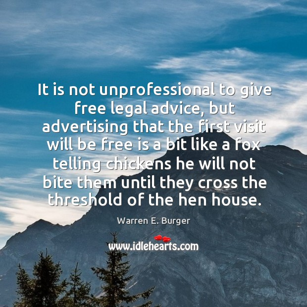 It is not unprofessional to give free legal advice, but advertising that the first visit Image