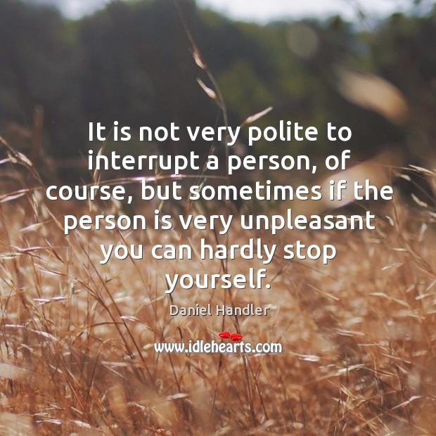 Image, It is not very polite to interrupt a person, of course, but