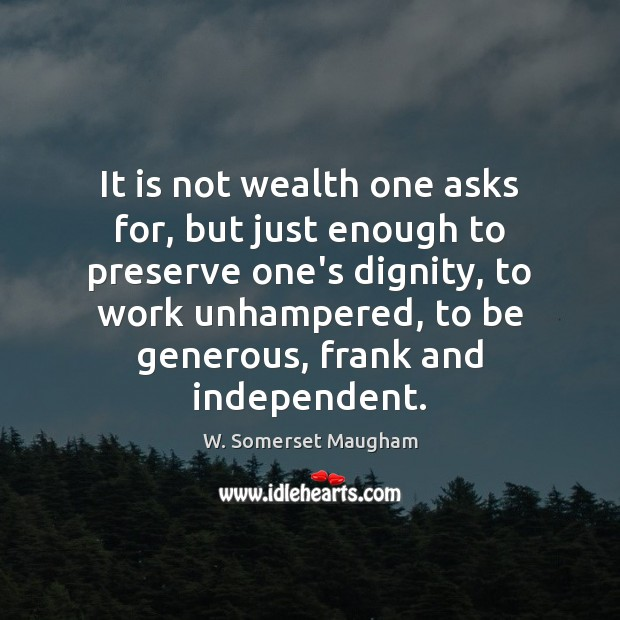 Image, It is not wealth one asks for, but just enough to preserve