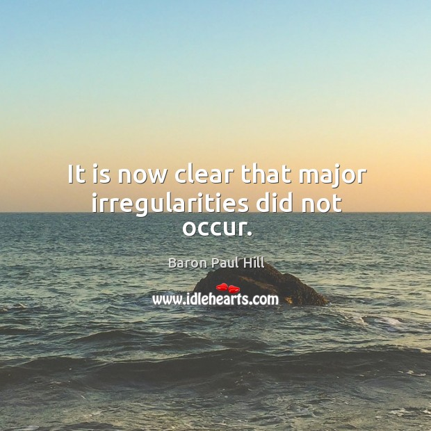 Image, It is now clear that major irregularities did not occur.