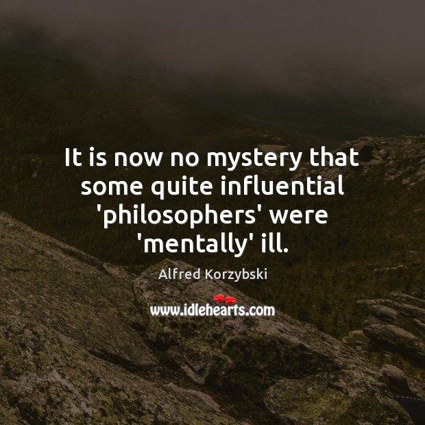 Image, It is now no mystery that some quite influential 'philosophers' were 'mentally' ill.