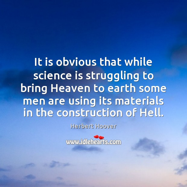 Image, It is obvious that while science is struggling to bring Heaven to