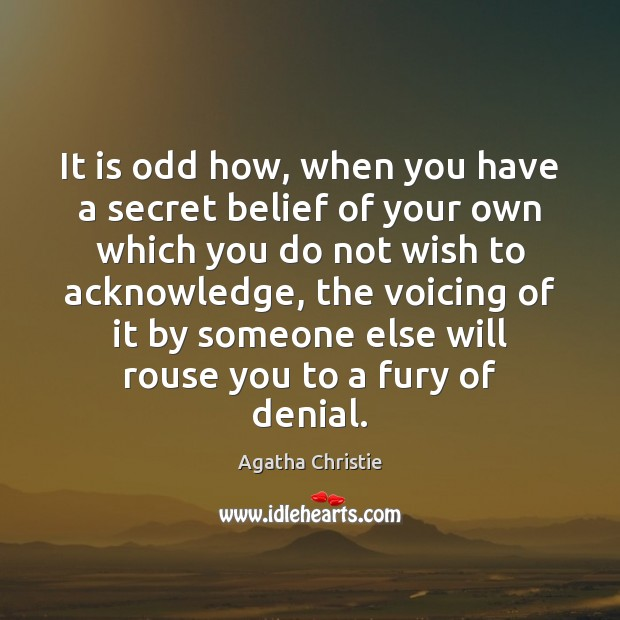 Image, It is odd how, when you have a secret belief of your