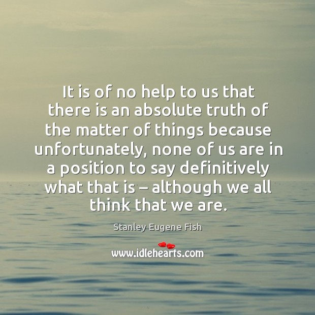 absolute truth is there such a thing as absolute truth essay Amazingly, 66 percent of american adults responded that they believe that 'there is no such thing as absolute truth is there absolute truth amazingly.