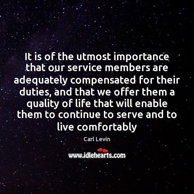 It is of the utmost importance that our service members are adequately Serve Quotes Image