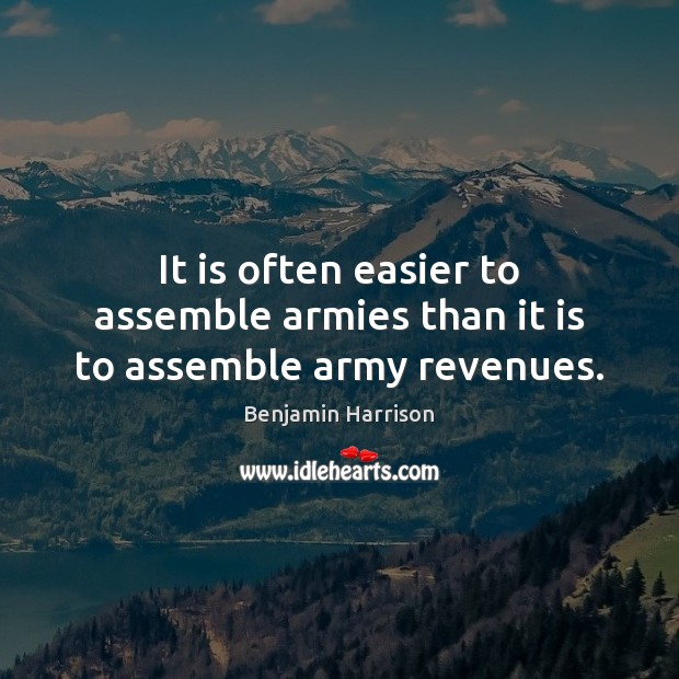 Image, It is often easier to assemble armies than it is to assemble army revenues.