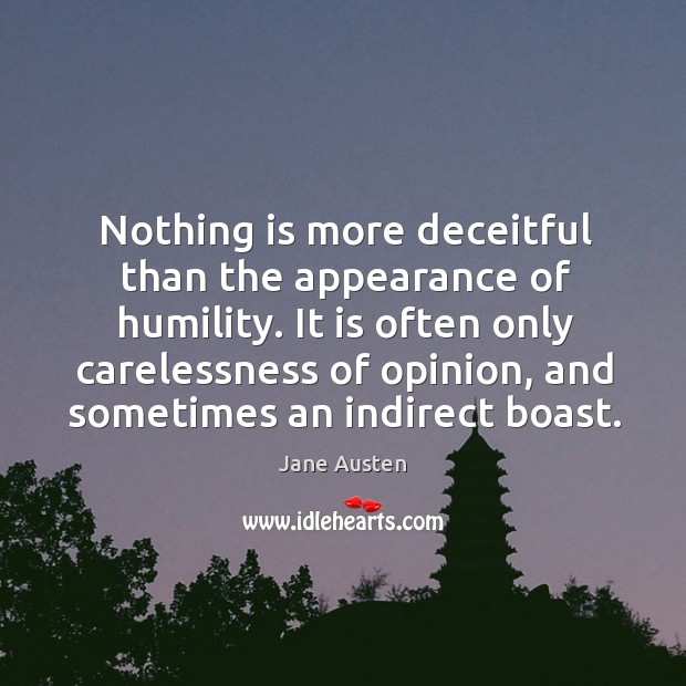 It is often only carelessness of opinion, and sometimes an indirect boast. Image