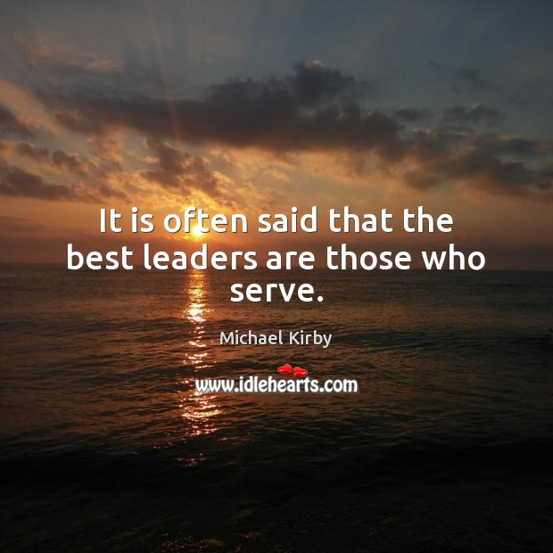 It is often said that the best leaders are those who serve. Image