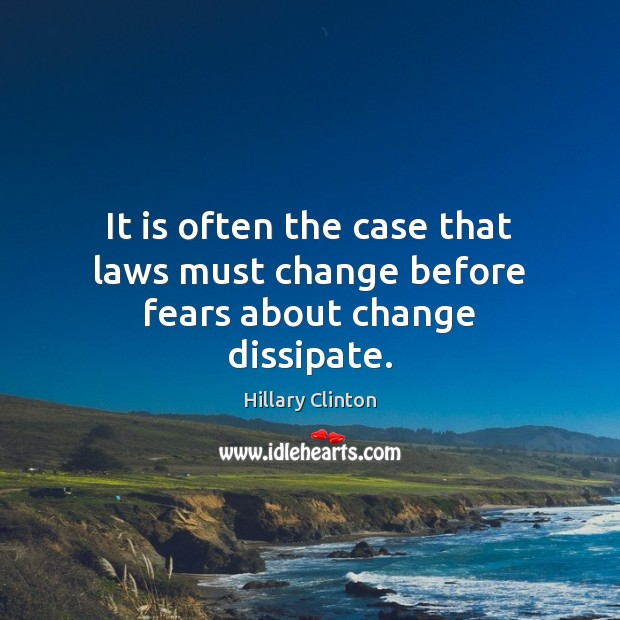 It is often the case that laws must change before fears about change dissipate. Image