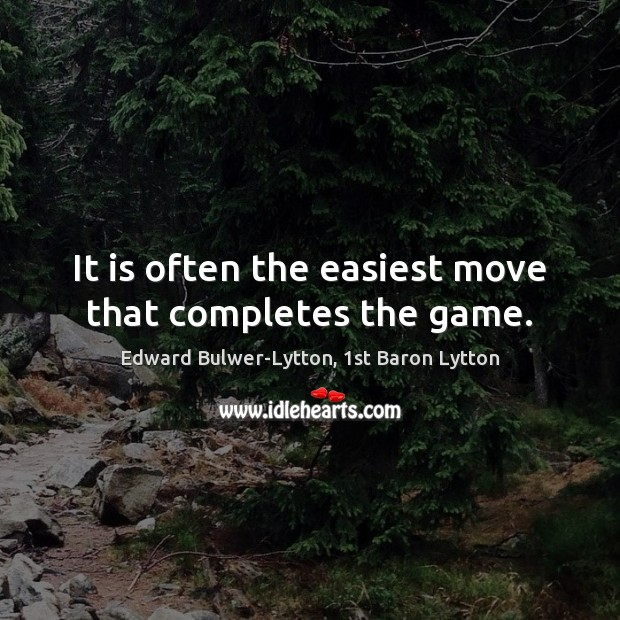 It is often the easiest move that completes the game. Image