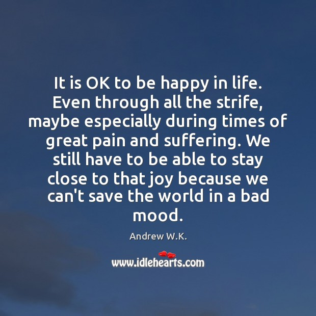 Image, It is OK to be happy in life. Even through all the