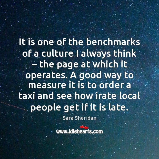 It is one of the benchmarks of a culture I always think – Image
