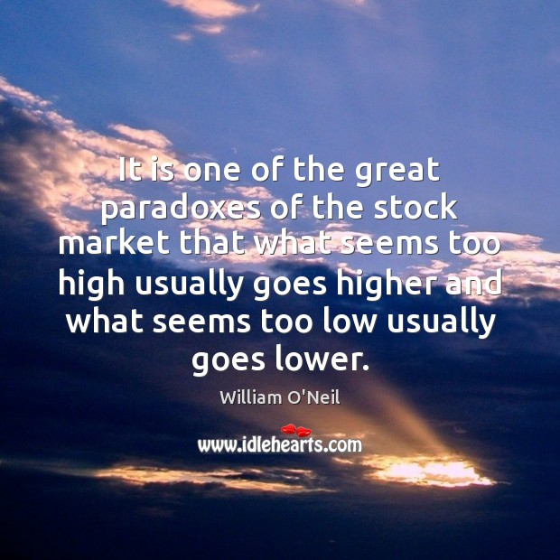 It is one of the great paradoxes of the stock market that Image