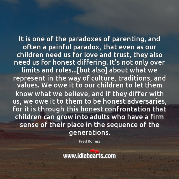 It is one of the paradoxes of parenting, and often a painful Fred Rogers Picture Quote