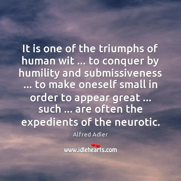 Image, It is one of the triumphs of human wit … to conquer by