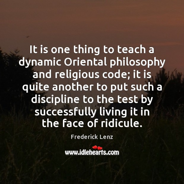 It is one thing to teach a dynamic Oriental philosophy and religious Image