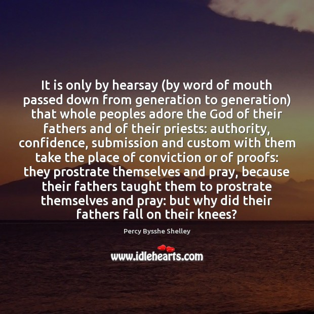 It is only by hearsay (by word of mouth passed down from Image