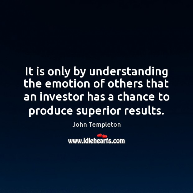 Image, It is only by understanding the emotion of others that an investor