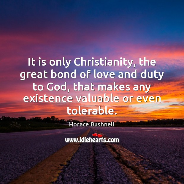 Image, It is only Christianity, the great bond of love and duty to