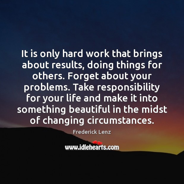 Image, It is only hard work that brings about results, doing things for