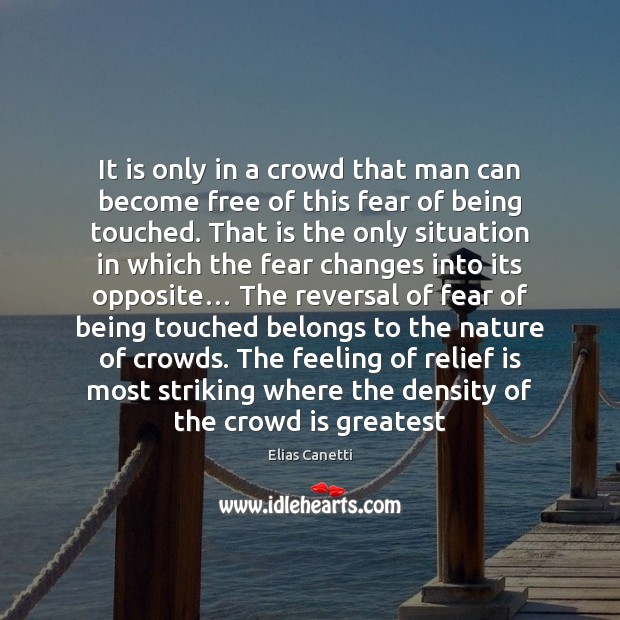 Image, It is only in a crowd that man can become free of