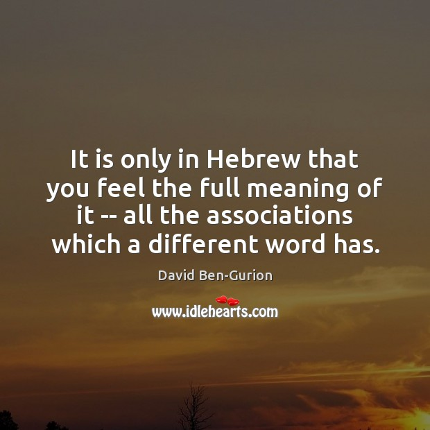 It is only in Hebrew that you feel the full meaning of Image